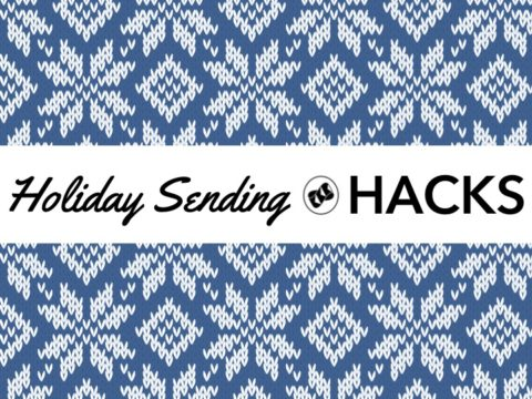 Holiday Sending Hacks