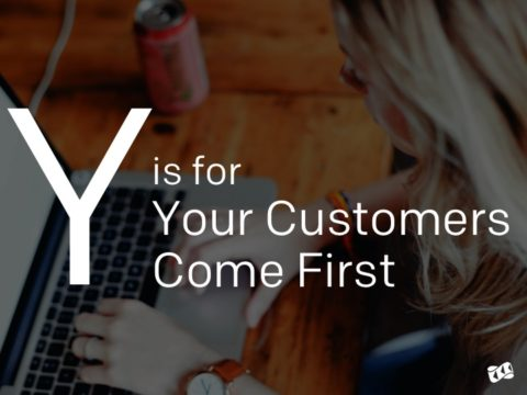Your Customers Come First